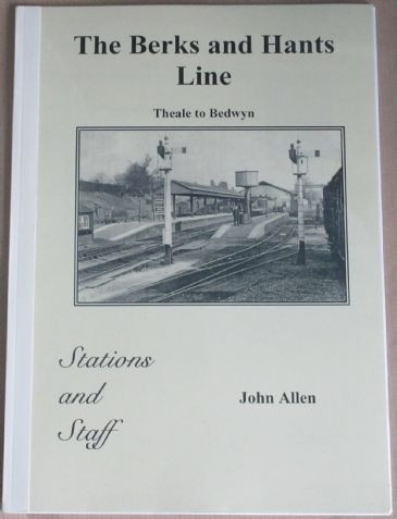 The Berks and Hants Line - Theale to Bedwyn, Stations and Staff, by John Allen